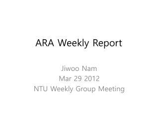 ARA Weekly Report