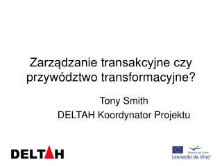 Zarządzanie transakcyjne czy przywództwo transformacyjne?