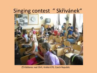 "Singing contest   "" Skřivánek"""