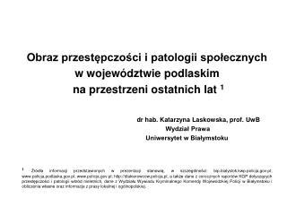 Obraz przestępczości i patologii społecznych w województwie podlaskim