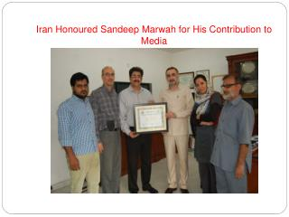 Iran Honoured Sandeep Marwah for His Contribution to Media