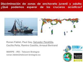 Ronan Fablet,  Paul  Gay,  Salvador  Peraltilla ,  Cecilia Peña, Ramiro Castillo, Arnaud Bertrand