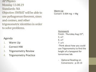 Agenda Warm Up Correct HW Trigonometry Review Trigonometry Practice