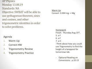 Agenda Warm Up Correct HW Trigonometry Review Trigonometry Practice