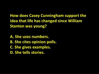 How does Casey Cunningham support the idea that life has changed since William Stanton was young?