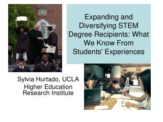Expanding and Diversifying STEM Degree Recipients: What We Know From Students Experiences