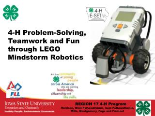 4-H Problem-Solving, Teamwork and Fun through LEGO  Mindstorm  Robotics