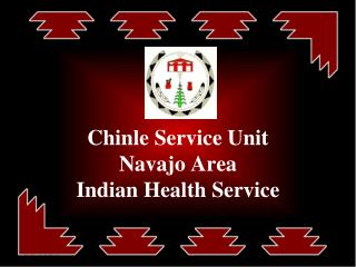 Chinle Service Unit Navajo Area Indian Health Service