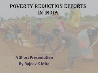 POVERTY REDUCTION EFFORTS IN INDIA