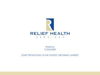 START PRODUCING IN THE FASTEST GROWING MARKET