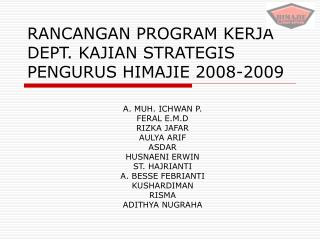 RANCANGAN PROGRAM KERJA DEPT. KAJIAN STRATEGIS PENGURUS HIMAJIE 2008-2009