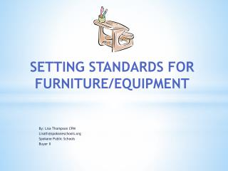 SETTING STANDARDS FOR FURNITURE/EQUIPMENT