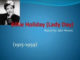 Billie Holiday (Lady Day)