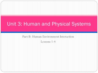 Unit 3: Human and Physical Systems