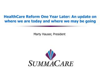 HealthCare Reform One Year Later: An update on where we are today and where we may be going