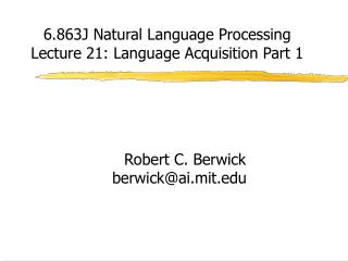 6.863J Natural Language Processing Lecture 21: Language Acquisition Part 1