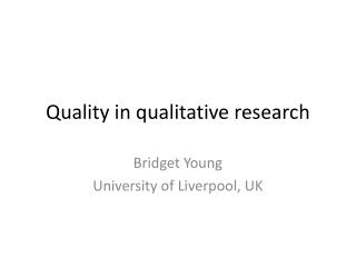 Quality in qualitative research