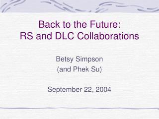 Back to the Future: RS and DLC Collaborations