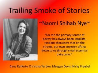 Trailing Smoke of Stories