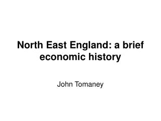 North East England: a brief economic history