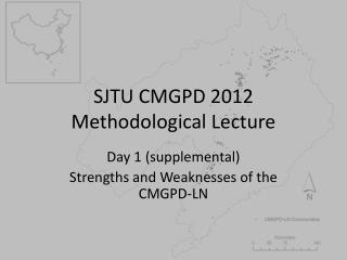 SJTU CMGPD 2012 Methodological Lecture