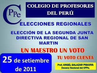 ELECCIONES REGIONALES      ELECCIÓN DE LA SEGUNDA JUNTA       DIRECTIVA REGIONAL DE SAN MARTIN