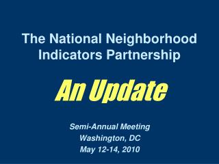 The National Neighborhood Indicators Partnership An Update