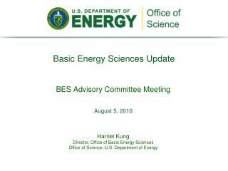 Harriet Kung Director, Office of Basic Energy Sciences