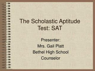 The Scholastic Aptitude  Test: SAT