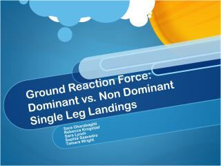 Ground Reaction Force: Dominant vs. Non Dominant Single Leg Landings