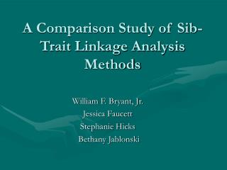 A Comparison Study of Sib-Trait Linkage Analysis Methods