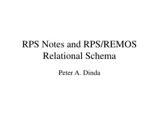 RPS Notes and RPS/REMOS Relational Schema