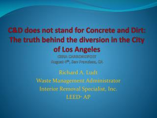 CD does not stand for Concrete and Dirt: The truth behind the diversion in the City of Los Angeles CRRA CARBONOPOLY Augu