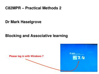 C82MPR – Practical Methods 2 Dr Mark Haselgrove Blocking and Associative learning