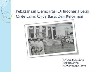 Pelaksanaan Demokrasi Di Indonesia Sejak Orde Lama, Orde Baru, Dan Reformasi