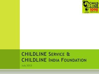 CHILDLINE Service & CHILDLINE India Foundation