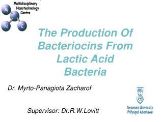 Dr.  Myrto - Panagiota Zacharof Supervisor:  Dr.R.W.Lovitt