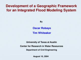 Development of a Geographic Framework for an Integrated Flood Modeling System