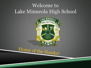 Welcome to  L ake  M inneola High  S chool