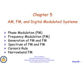 Chapter 5 AM, FM, and Digital Modulated Systems Phase Modulation (PM) Frequency Modulation (FM)