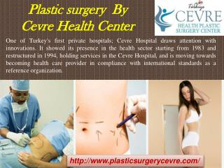 Plastic surgery By Cevre Health Center