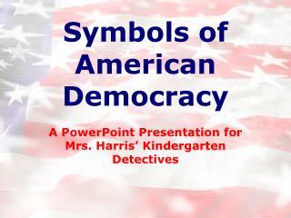 Symbols of American Democracy