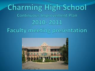 Charming High School  Continuous Improvement Plan  2010- 2011 Faculty meeting presentation