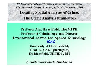 Professor Alex Hirschfield,  HonMFPH Professor of Criminology  and Director