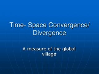 Time- Space Convergence