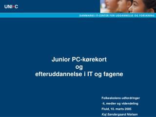 Junior PC-k�rekort og efteruddannelse i IT og fagene