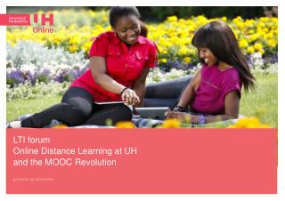 LT I forum Online Distance Learning at UH  and  the MOOC  Revolution