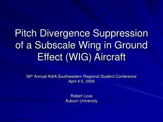 Pitch Divergence Suppression of a Subscale Wing in Ground Effect WIG Aircraft