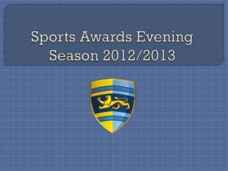 Sports Awards Evening  Season 2012/2013
