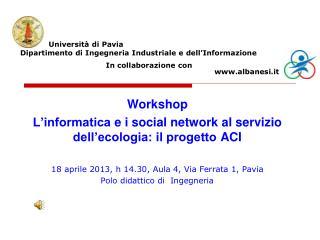 Universit�  di Pavia Dipartimento di Ingegneria Industriale e  dell�Informazione
